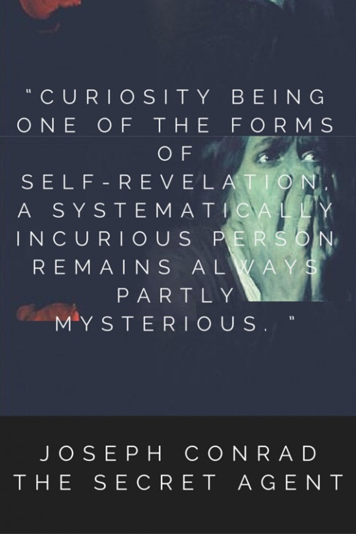 """Curiosity being one of the forms of self-revelation, a systematically incurious person remains always partly mysterious. """
