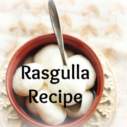 How is Rasgulla Dessert Made at Home- A Bengali Sweet Recipe