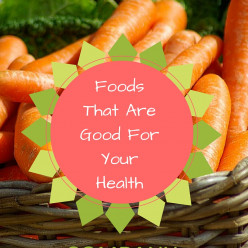 10 Foods That Are Good For Your Health