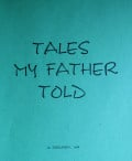Poetry Review of 'Tales My Father Told' by C.elizabeth Elias, Aka Dzymslizzy: A Compilation Based on True Stories