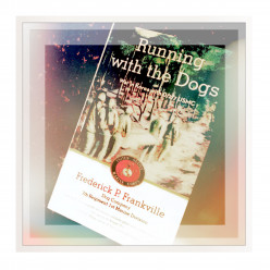 Book Review:  Running with the Dogs by Frederick P. Frankville