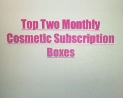 Top Two Monthly Cosmetic Box Subscriptions