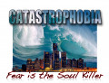 Fear Is The Soul Killer (Catastrophobia)