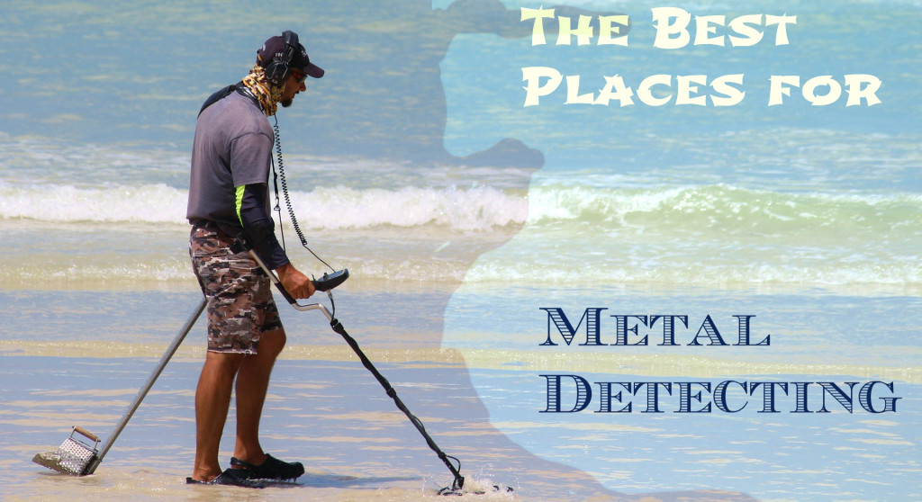 the best places for metal detecting hubpages
