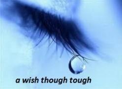 A Wish though tough