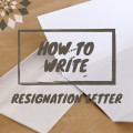 How to Write a Resignation Letter - Sample Letters and Tips