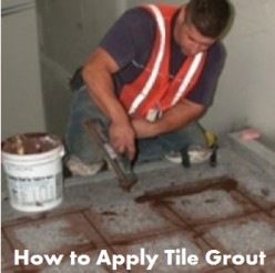 How to Apply Ceramic Tile Grout