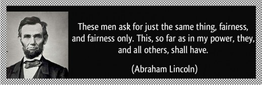 Lincoln believed that fairness was the cornerstone of a civil and just society.
