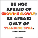 We fear failure, but failure really only helps us to grow, we shouldn't fear failure, only failing to grow!