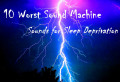 10 Worst Sound Machine Sounds for Sleep Deprivation