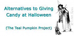 Alternatives to Giving Candy at Halloween (The Teal Pumpkin Project)