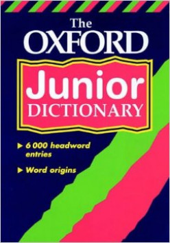 Oxford Junior Dictionary published by OUP (Oxford University Press)