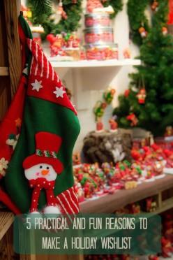 4 Practical & Fun Reasons to Make a Holiday Wishlist