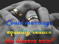 Do you think the wide acceptance of marriage equality could lower the divorce rate?