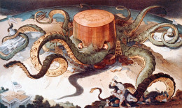 Standard Oil, owned by the Rockerfellers, widely depicted as a giant octopus