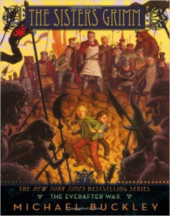 The Everafter War (Sisters Grimm #7), by Michael Buckley