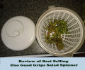 Review of Salad Spinner - by Oxo Good Grips - an Amazon Best Seller