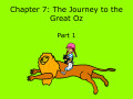 Teach English: The Wonderful Wizard of Oz- Chapter 7 (part 1)