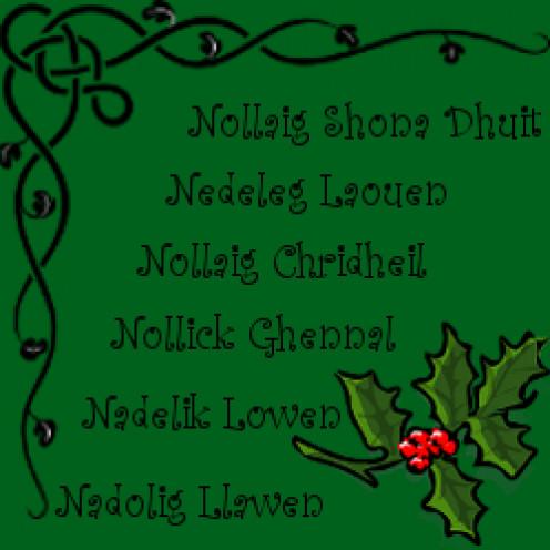 Merry Christmas in Gaelic:  Irish, Breton, Scottish, Manx, Cornish, and Welsh.