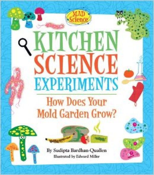 Kitchen Science Experiments: How Does Your Mold Garden Grow? (Mad Science) by Sudipta Bardhan-Quallen