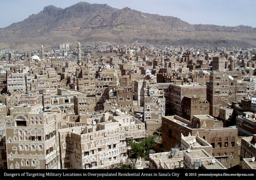 Dangers of Targeting Military Locations in Overpopulated Residential Areas in Sana'a City