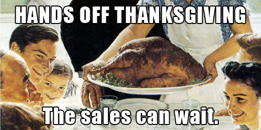 Lets take a day to be grateful as a country and put off the sales to Black Friday!
