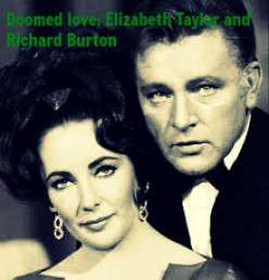Doomed Love: Elizabeth Taylor and Richard Burton