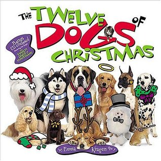 The Twelve Dogs of Christmas by Emma Kragen