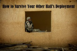 Army Life: Tips to Get Through Your Other Half's Deployment