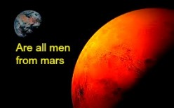 Are all men from Mars?