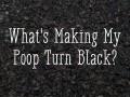 Why Is My Poop Black?