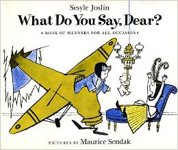 What Do You Say, Dear? by Sesyle Joslin