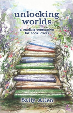 Unlocking Worlds: A Reading Companion for Book Lovers by Sally Allen Review