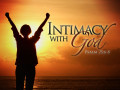 Tangible Faith- Intimacy with God