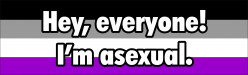 I'm Aromantic Asexual