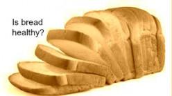 Is bread healthy?