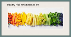 Healthy food for a healthier life