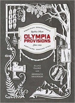 Olympia Provisions Cured Meats and Tales from an American Charcuterie  by Elias Cairo and Meredith Erickson