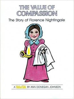 The Value of Compassion: The Story of Florence Nightingale (Value Tales) by Ann Donegan Johnson