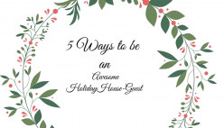5 Ways to be an Awesome House-Guest