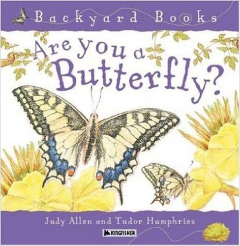 Are You a Butterfly? (Backyard Books) by Judy Allen