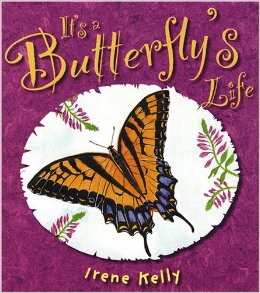 It's a Butterfly's Life by Irene Kelly