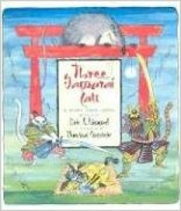 Three Samurai Cats: A Story from Japan by Mordicai Gerstein