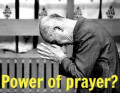 Power Of Prayer : Is It True?