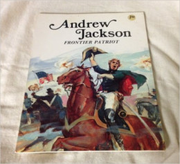 Andrew Jackson: Frontier Patriot (Easy Biographies) by Louis Sabin