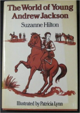 The World of Young Andrew Jackson by Suzanne Hilton