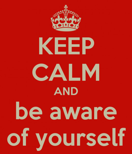 Be Aware of Your Self