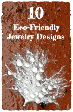 10 Eco-Friendly Jewelry Designs | Eco Fashion