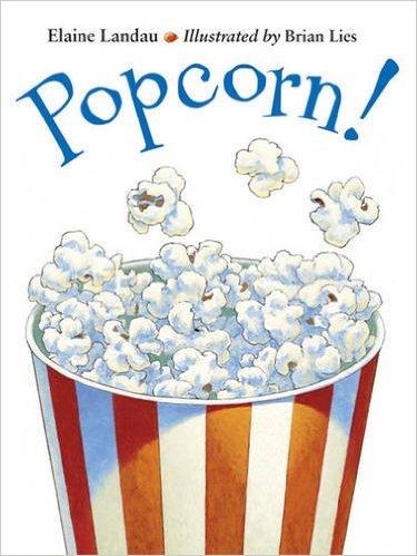 Popcorn! by Elaine Landau