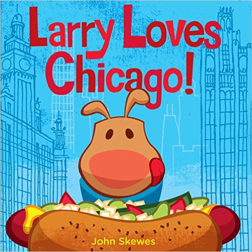 Larry Loves Chicago! (Larry Gets Lost) Board book by John Skewes - Image is from amazon.com